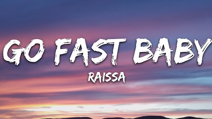 Raissa - GO FAST BABY (Lyrics)