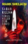 Sarah Killian: Serial Killer