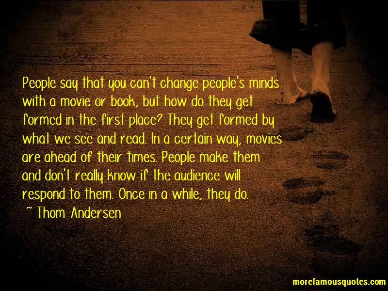 Thom Andersen Quotes Top 7 Famous Quotes By Thom Andersen