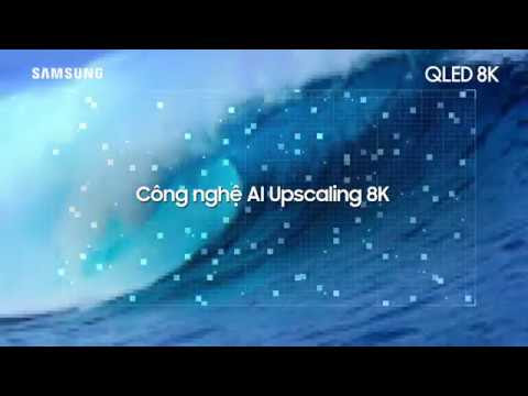 Samsung QLED 8K - AI Upscaling 8K