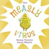 The Measly Virus - Emma Vincent, Laura Watson