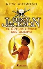 El último héroe del Olimpo (Percy Jackson y los dioses del Olimpo V) Rick Riordan