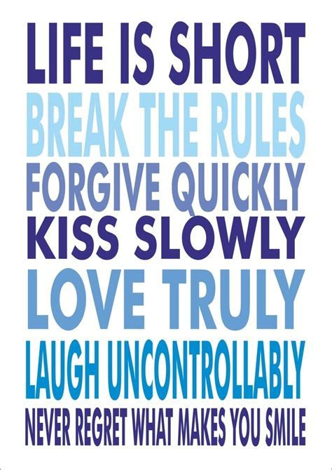 Life Is Short, Break The Rules, Forgive Quickly    Folksy