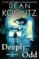 Deeply Odd Odd Thomas 6 By Dean Koontz Reviews