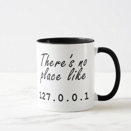 There's no place like 127.0.0.1! mug