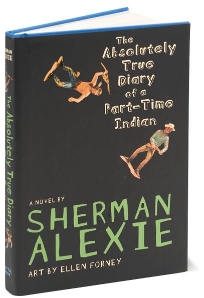 """a literary analysis of the absolutely true diary of a part time indian by sherman alexie The book """"the absolutely true diary of a part -time indian,"""" written by sherman alexie and published 2007, deals with an indian."""