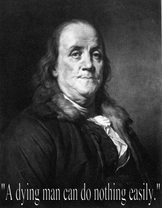 Last words by Ben Franklin