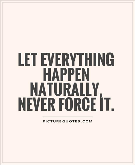 Naturally Quotes Naturally Sayings Naturally Picture Quotes