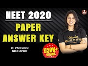 NEET Answer Key 2020 Question Paper Solution 13 Sept Exam Analysis Student Reactions By Allen Aakash Resonance Pathfinder Triumph Academy Utkarsh Vedantu Goprep ECareerpoint UnAcademy Sarvgyan BYJUS