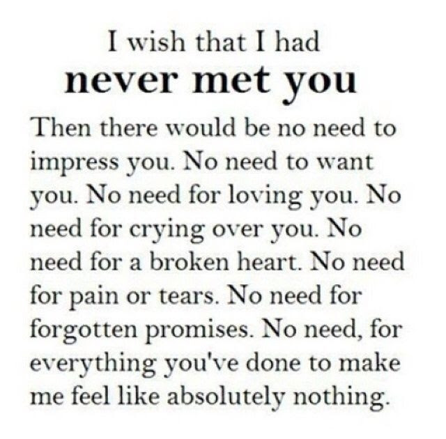 I Wish I Had Never Met You Pictures Photos And Images For Facebook