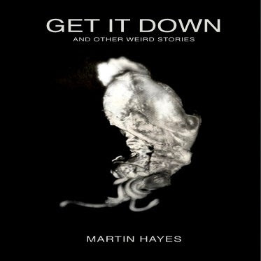 Image of Get It Down & Other Weird Stories *signed*