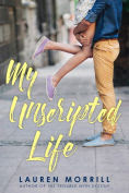 Title: My Unscripted Life, Author: Lauren Morrill