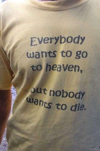 Everybody Wants To Go To Heaven - But Nobody Wants To Die by firoze shakir photographerno1