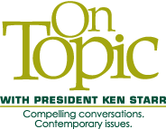 On Topic with President Ken Starr