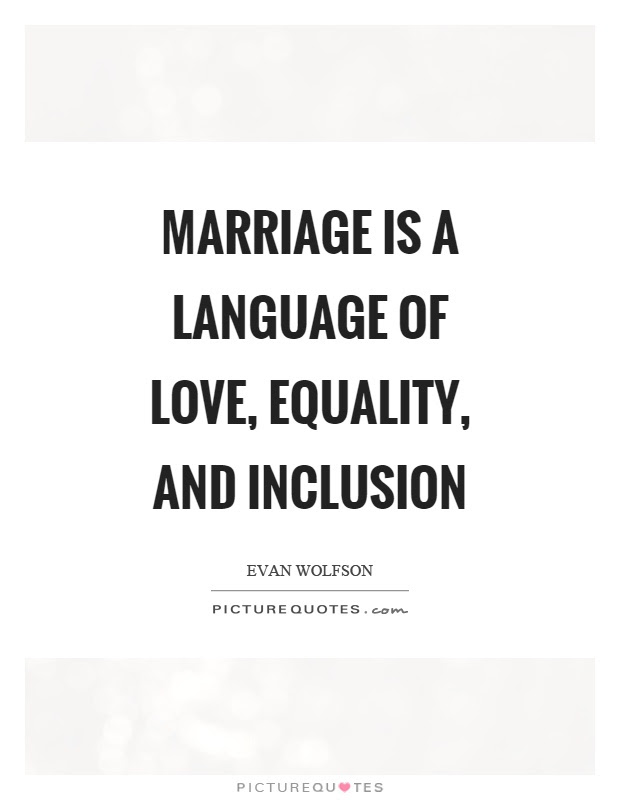 Marriage Is A Language Of Love Equality And Inclusion Picture Quotes