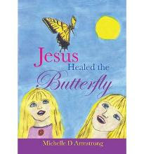 Jesus Healed The Butterfly