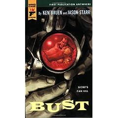 Bust (Hard Case Crime) (Mass Market Paperback) by Ken Bruen, Jason Starr