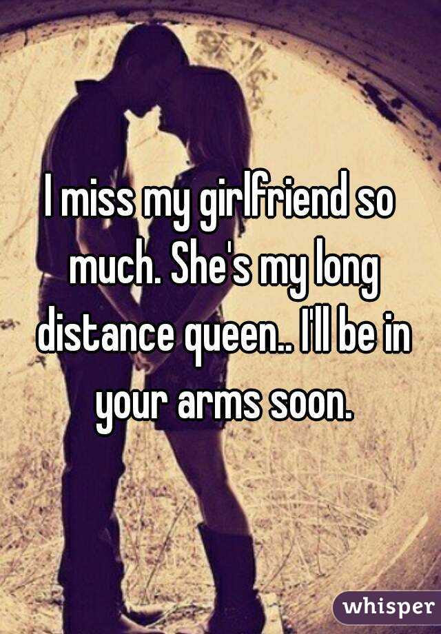 I Miss My Girlfriend So Much Shes My Long Distance Queen Ill Be