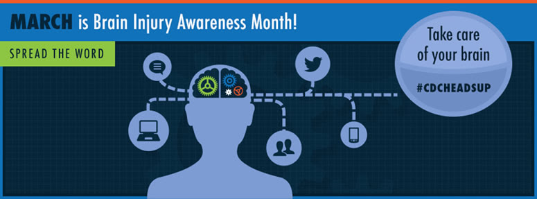 March is Brain Injury Awareness Month - Spread the Word. Take care of your brain. #CDCHeadsUp