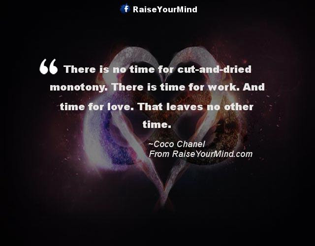 Love Quotes Sayings Verses There Is No Time For Cut And Dried