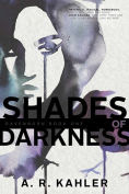 Title: Shades of Darkness, Author: A. R. Kahler