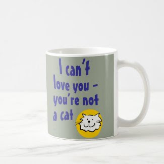I Can't Love You - You're Not a Cat Basic White Mug
