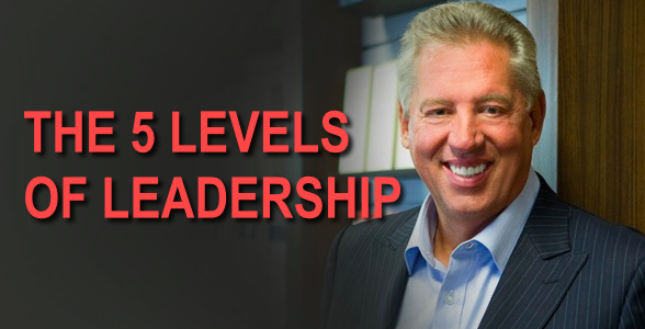The 5 Levels Of Leadership By John Maxwell Psychology For Marketers