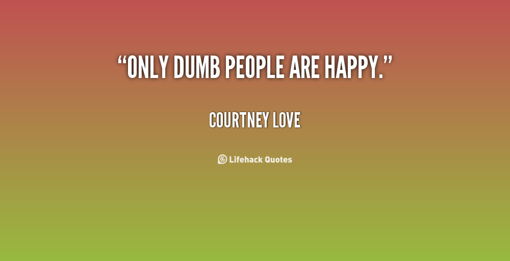 Quotes About Dumb 562 Quotes