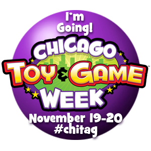 I'm Going to Chicago Toy and Game (ChiTAG) Week this November!