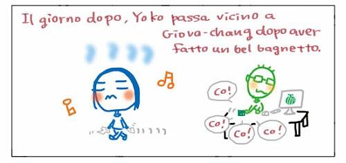 Il giorno dopo. Yoko passa vicino a Giova-chang dopo aver fatto un bel bagnetto.