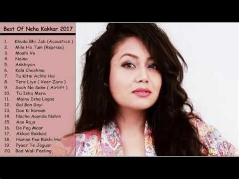 Free Download Best Of Neha Kakkar 2017 Latest Top Songs