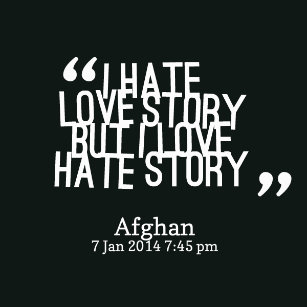 Quotes About Love Hate 780 Quotes