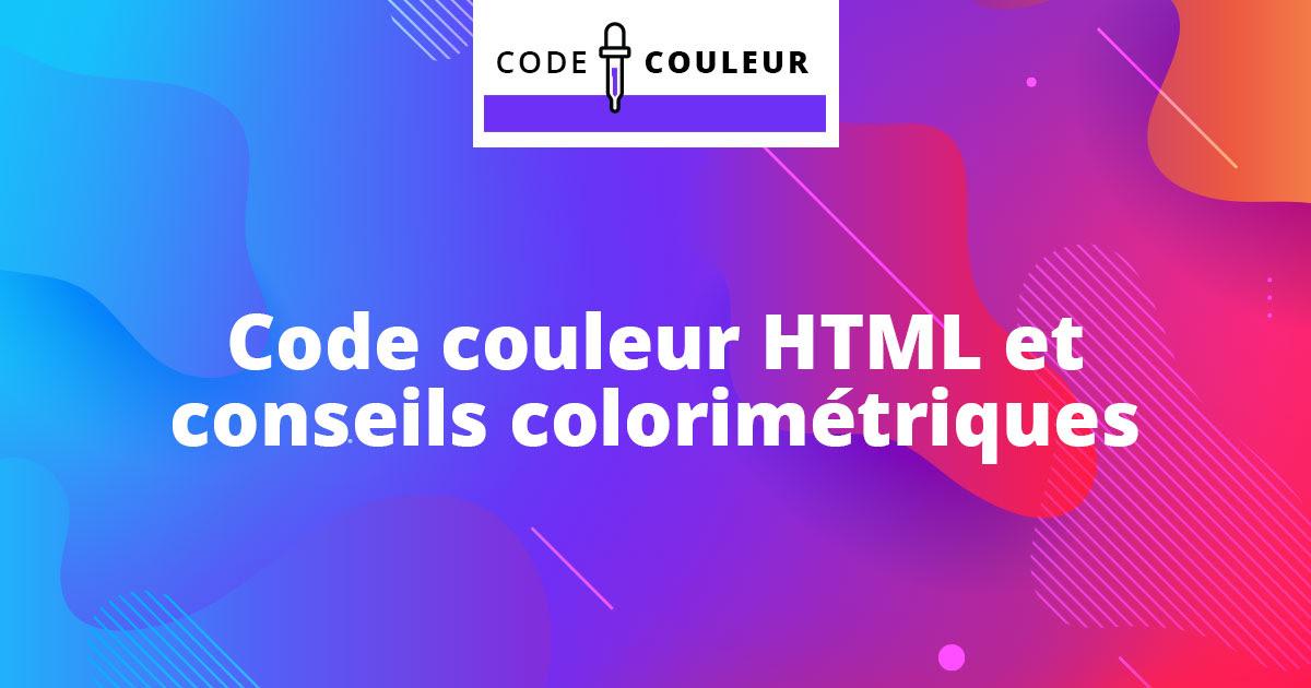 Code Couleur Convertir Couleur Html Et Symbolisme Des Couleurs