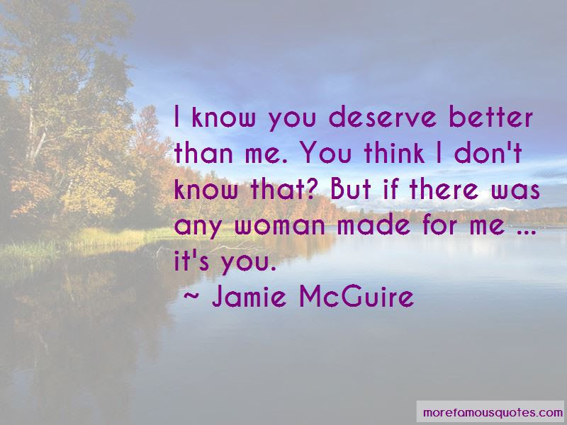 Quotes About You Deserve Better Top 92 You Deserve Better Quotes