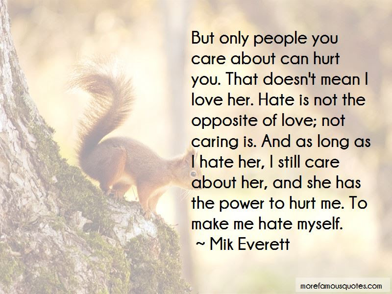 I Hate Myself For Caring Quotes Top 2 Quotes About I Hate Myself