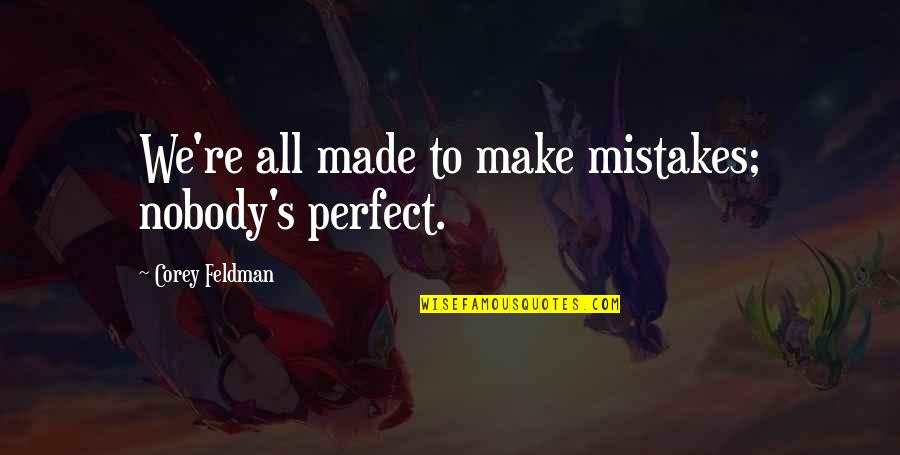 Nobodys Perfect We All Make Mistakes Quotes Top 3 Famous Quotes