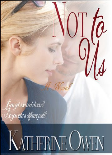 Not To Us: Full-Length Sexy Contemporary Romance by Katherine Owen