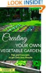 Creating your Own Vegetable Garden: T...