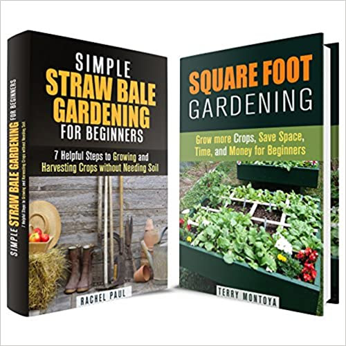 Gardening Box Set: Grow Crops, Save Space and Harvest More with These Gardening Methods for Beginners (Urban Gardening & Homesteading)
