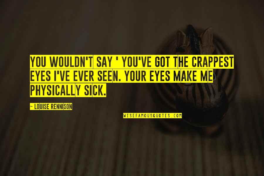 You Got Me Sick Quotes Top 11 Famous Quotes About You Got Me Sick