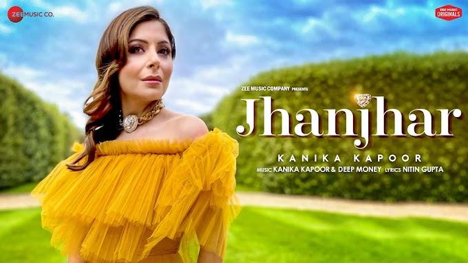 Jhanjhar Lyrics - Kanika Kapoor
