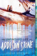 Title: The Unfinished Life of Addison Stone: A Novel, Author: Adele Griffin