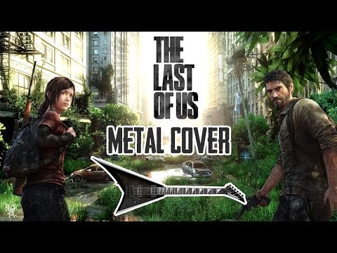 The Last of Us Theme (Metal Cover)