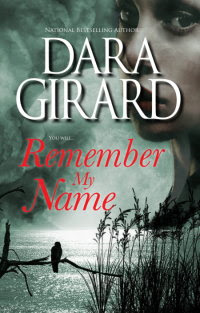Remember My Name by Dara Girard