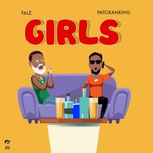 Download Music: Falz Ft. Patoranking – Girls