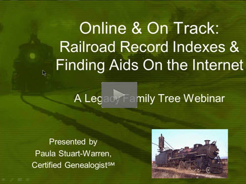 "New ""Member Friday"" Webinar - Railroad Records, Indexes, and Finding Aids on the Internet by Paula Stuart-Warren"