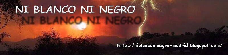 Ni blanco ni negro