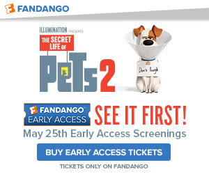 300x250 Fandango Early Access: The Secret Life of Pets 2 Gift with Purchase
