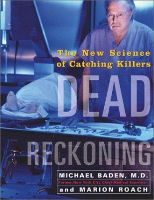 book cover Dead Reckoning: The New Science of Catching Killers by Michael Baden