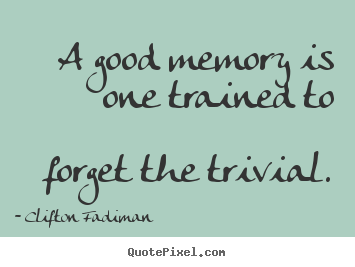 Quotes About Good Memory 151 Quotes